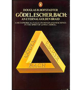 Godel, Escher, Bach: An Eternal Golden Braid (PB) Douglas R. Hofstadter