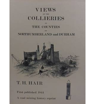 Views of the Collieries in the Counties of Northumberland and Durham