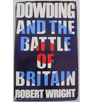 Dowding and the Battle of Britain