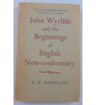 John Wycliffe and the Beginnings of English Non-Conformity