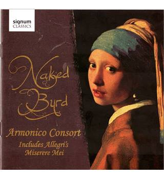 BYRD Armonico Consort ‎– Naked Byrd Various Compsers