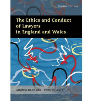 The ethics and conduct of lawyers in England and Wales  2nd ed.