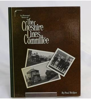 An Illustrated History of the Cheshire Lines Committee.