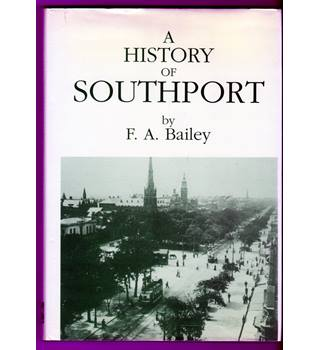 A History of Southport / F. A. Bailey