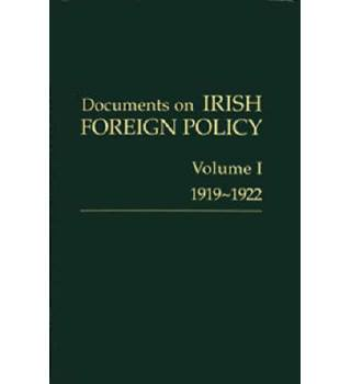 Documents on Irish Foreign Policy Volumes I, II and III