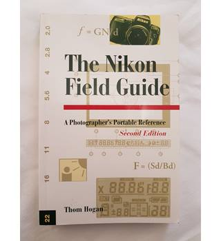 The Nikon Field Guide:A Photographer's Portable Reference