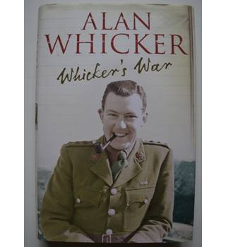 Whicker's War - Signed 1st Edition