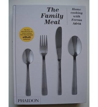 The Family Meal - Home Cooking with Ferran Adria - SIGNED 1st Edition