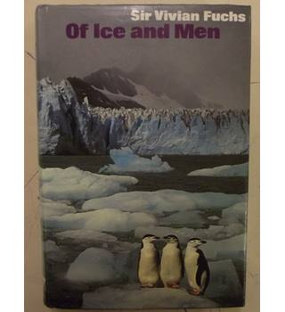 Of ice and men; The Story of the British Antarctic Survey 1943-73