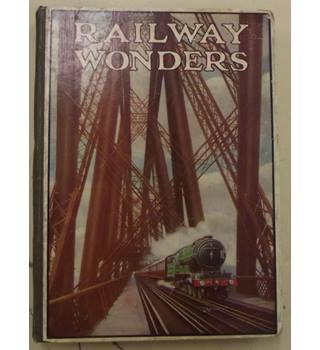 Railway Wonders: the Wonderful Railway Engineering Progress of One Hundred Years, Illustrated and Described for Children