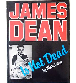 James Dean is Not Dead