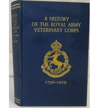 A History of the Royal Army Veterinary Corps 1796 - 1919 - Limited edition facsimile