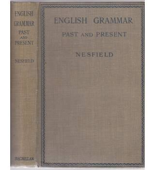 English Grammar Past and Present in Three Parts