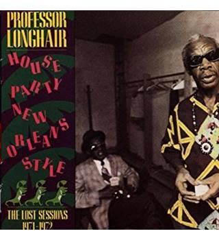 Professor Longhair - House Party New Orleans Style: The Lost Sessions 1971-72