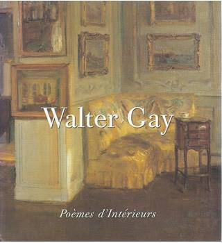 Walter Gay: Poemes d'Interieurs