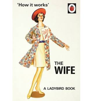 How It Works : the Wife , A Ladybird Book