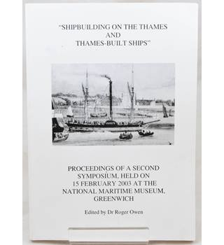 Shipbuilding on the Thames and Thames-Built Ships