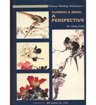Flowers and Birds; a perspective: Chinese Painting Techniques 1.