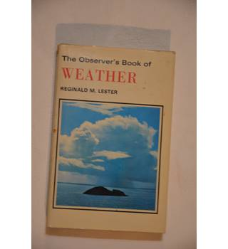 The Observer's book of Weather by Reginald M Lester