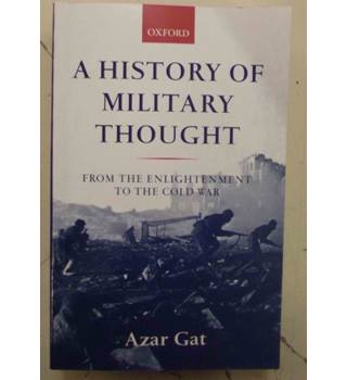A history of military thought; From the Enlightenment to the Cold War