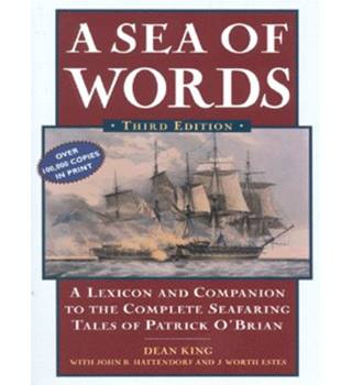 A Sea of Words: A Lexicon & Companion to the Complete Seafaring Tales of Patrick O'Brian (PB)