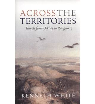 Across the Territories - Travels from Orkney to Rangiroa