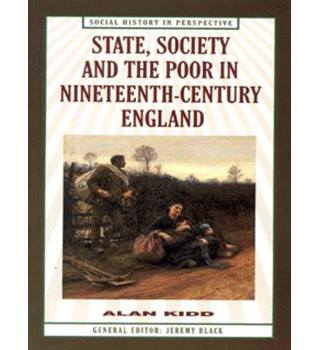 State, society and the poor in nineteenth-century England