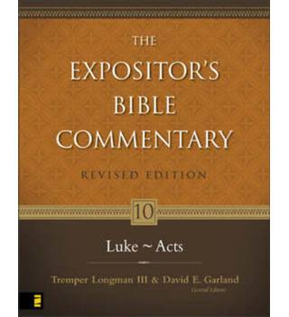 The Expositor's Bible Commentary, Revised Edition, Volume 10. Luke-Acts