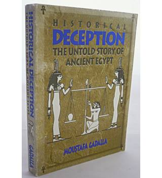 Historical Deception - The Untold Story of Ancient Egypt