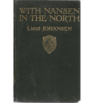 With Nansen In the North A Record of the Fram Expedition in 1893-96