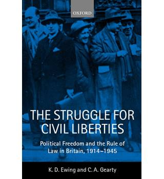 The struggle for civil liberties-- Political freedom and the Rule of law  Britain 1914-45