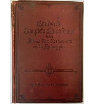 Cruden's Complete Concordance  to the Old and New Testaments and the Apocrypha