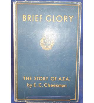 Brief Glory. The Story of A.T.A