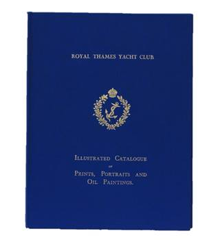 A Catalogue of Prints, Portraits and Oil Paintings in the Club House of the Royal Thames Yacht Club with Some descriptions etc.
