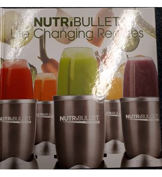 Nutribullet- Life Changing Recipes