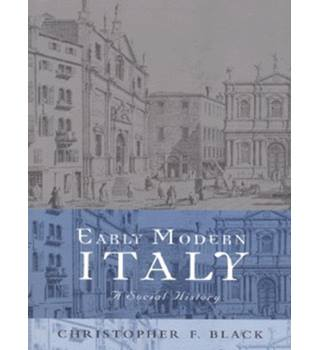 Early Modern Italy. Christopher F. Black