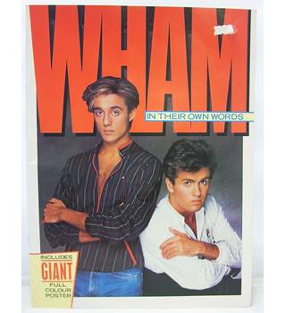 """Wham!"" - in their own words"