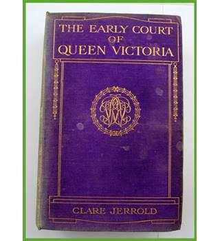 The Early Court of Queen Victoria