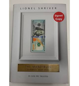The Mandibles : A Family 2029-2047 , Signed First Editon by Lionel Shriver