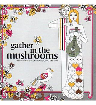 Gather In The Mushrooms Various Artists