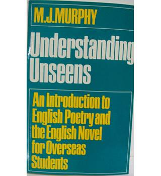 Understanding unseens: an introduction to English poetry and the English novel for overseas students