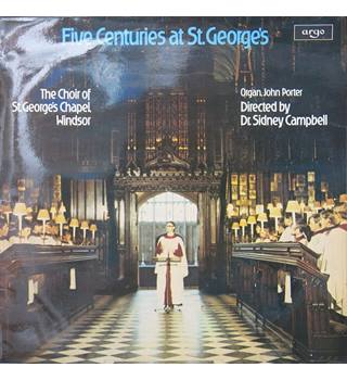 Five Centuries at St. George's Chapel, Windsor.  The Choir of St. George's Chapel, Organ, John Porter. Argo ZRG 789  Stereo
