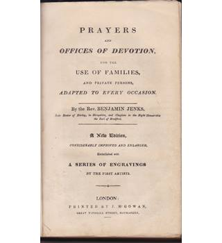 Prayers And Offices of Devotion for  the Use  of Families And Private r