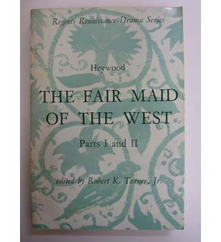The Fair Maid of the West - Parts I and II