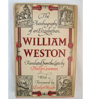 William Weston The Autobiography of an Elizabethan