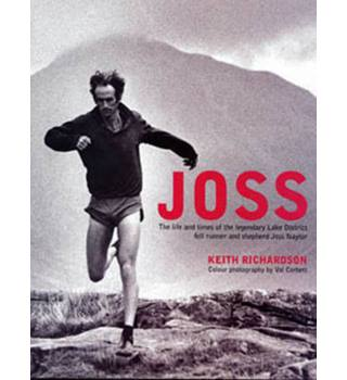 Joss: The Life and Times of the Legendary Lake District Fell Runner and Shepherd Joss Naylor