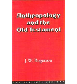 Anthropology and the Old Testament