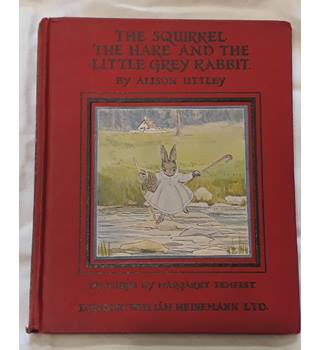 The Squirrel The Hare And The Little Grey Rabbit