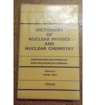 German-English Dictionary of Nuclear Physics 1964