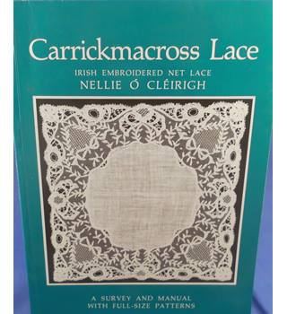Carrickmacross Lace: Irish Embroidered Net Lace